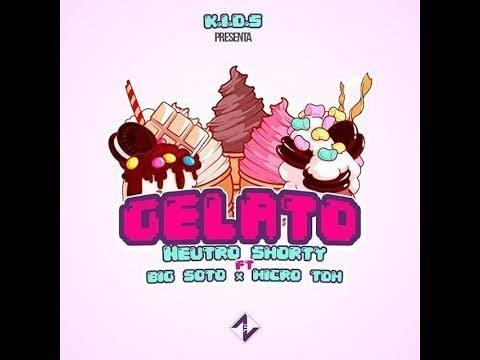 Neutro Shorty Ft. Big Soto x Micro TDH - Gelato (Video Oficial)