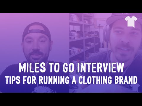 Miles to Go Interview -- Tips for Starting A Clothing Line
