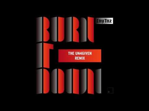LNY TNZ - Burn It Down (The Un4given Remix) *FREE DOWNLOAD*