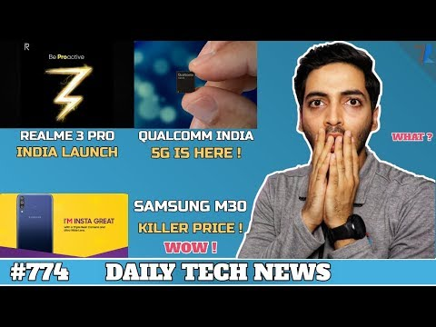 Realme 3 Pro India Launch,Samsung M30,Qualcomm 5G India,Oneplus 7,USB 3.2,Tesla Car Crash #775