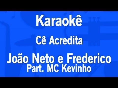 Karaokê Cê Acredita - João Neto e Frederico Part. MC Kevinho