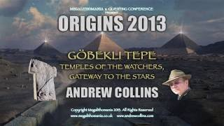 Andrew Collins: Gobekli Tepe: Temple of the Watchers, Gateway to the Stars FULL LECTURE