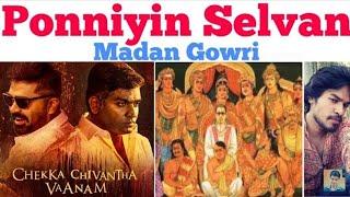Ponniyin Selvan | Tamil | Chekka Chivantha Vaanam | Madan Gowri | MG | CCV