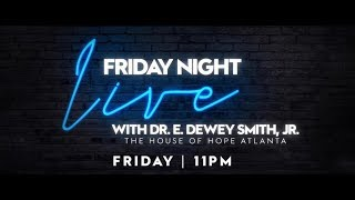 Friday Night Live with Dr. E. Dewey Smith (Episode 2)
