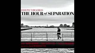 Video Joseph Tawadros - The Hour of Separation (2010) - Full Album (HQ) download MP3, 3GP, MP4, WEBM, AVI, FLV Juli 2018