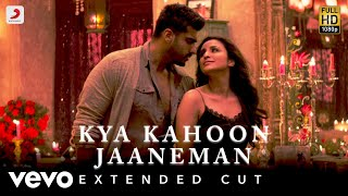 Kya Kahoon Jaaneman Full Video - Namaste England|Arjun Kapoor, Parineeti|Shashaa Tirupati