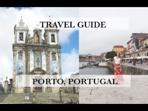 Porto, Portugal Travel Guide Must See Attractions