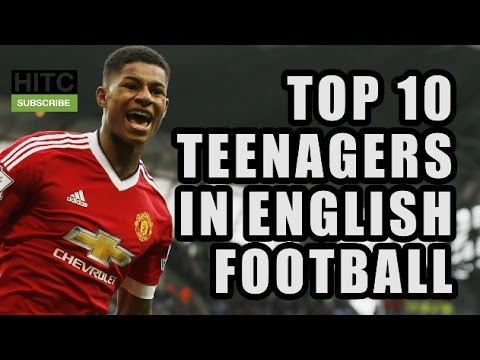 Top 10 Teenagers In English Football