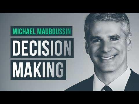How to improve your decision making ability · Michael Mauboussin