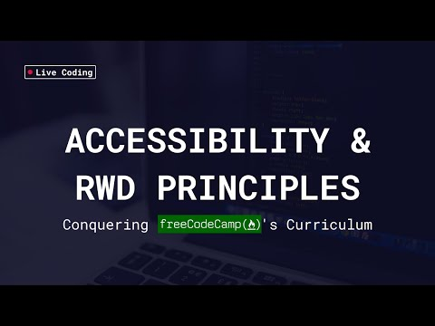 Conquering FreeCodeCamp - Accessibility And RWD Principles - Live Stream #4