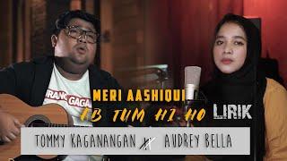 Meri Aashiqui Ab Tum Hi Ho   Cover   Audrey Bella (Feat. Tomy Kaganagan)  Indonesia  Lirik  