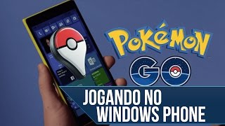 Jogando Pokémon GO no Windows Phone