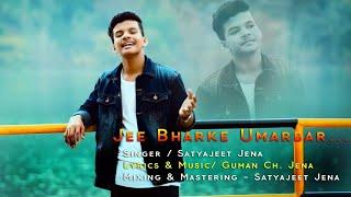 Jee Bharke Umrbhar - Satyajeet Jena Mp3 Song Download