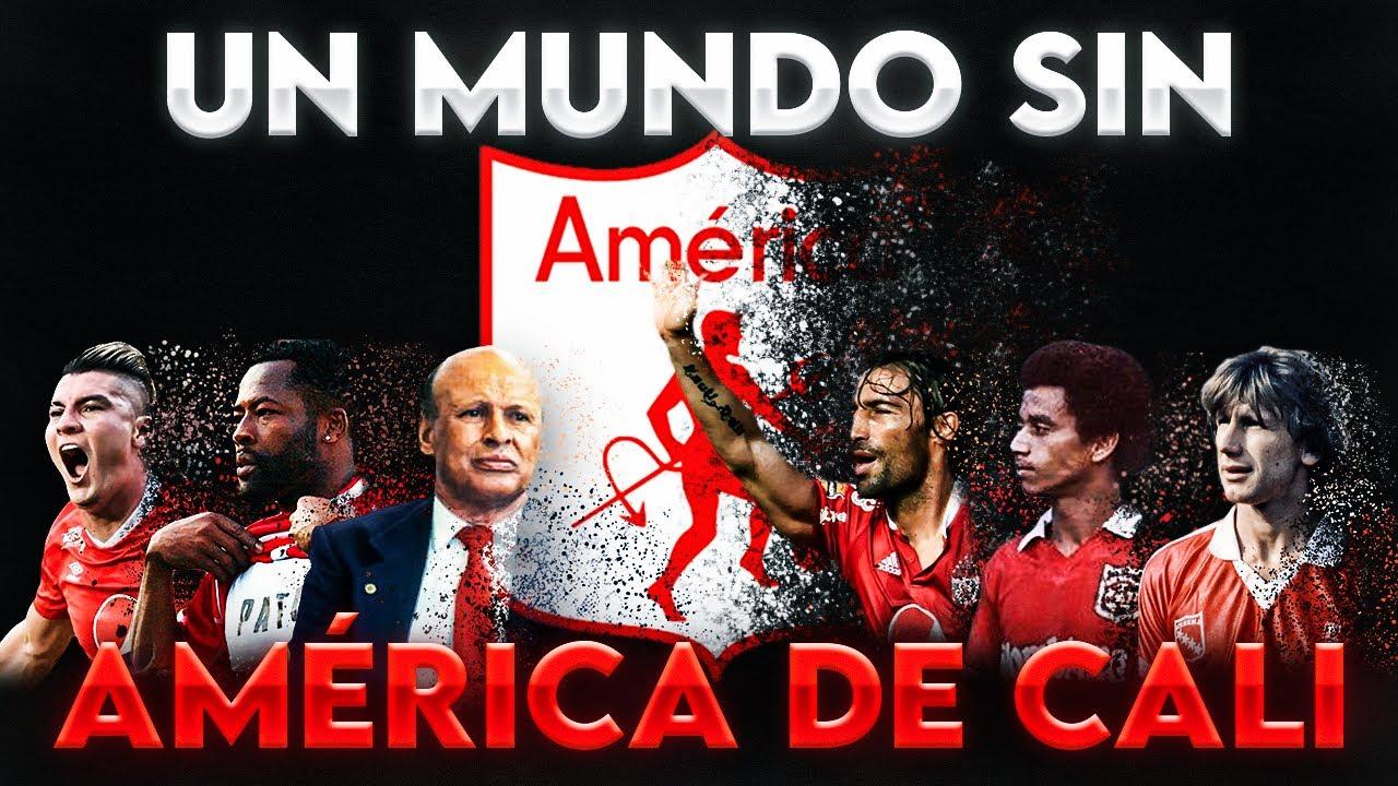 🔥COMO SERIA EL MUNDO SI DESAPARECIERA EL AMERICA DE CALI | CAMILO MD