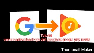 Tutorial Cara Mendownload lagu dari google ke google play music yang simple