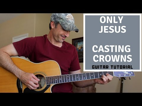 Only Jesus - Casting Crowns - Guitar Tutorial | Lesson