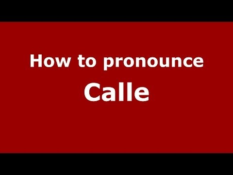 How to pronounce Calle (French/France) - PronounceNames.com
