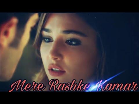 Mere Rashke Kamar | Official Song | Ft. Hayat And Murat