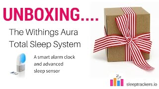 unboxing - Withings AURA Smart Sleep System