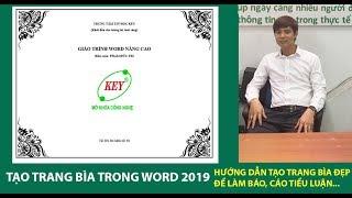 Học Word 2019: Tạo trang bìa làm báo cáo tốt nghiệp, tiểu luận, tạo trang bìa đẹp