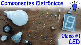 Componentes Eletrônicos - Vídeo 01 - LED