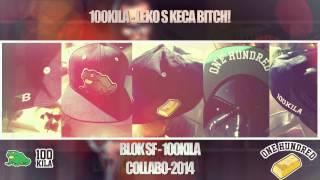 100 kila - leko s keca bitch! (official audio) 2014