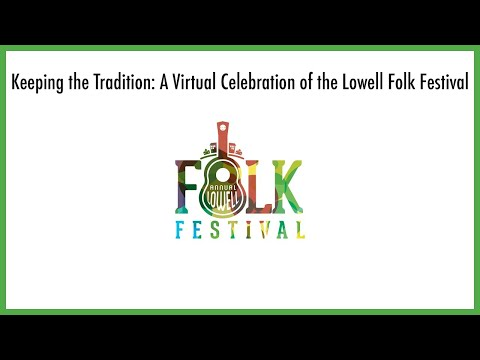 keeping-the-tradition:-a-virtual-celebration-of-the-lowell-folk-festival