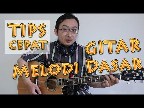 TIPS CEPAT - Gitar Melodi Dasar