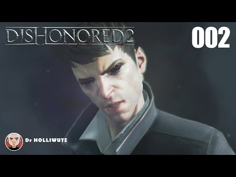 Dishonored 2 #002 - Return of the Outsider [XBO] Let's Play Das Vermächtnis der Maske