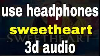 Sweetheart  Kedarnath   3d Audio Song Sushant Singh Rajput