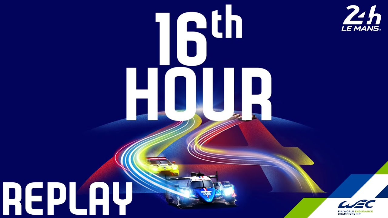 REPLAY  2020 24 Hours of Le Mans - Hour 16
