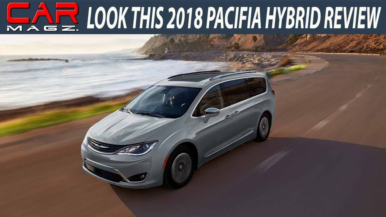 Look This 2018 Chrysler Pacifica Hybrid Review Issues