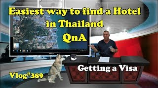 Easiest way to find a Hotel in Thailand, and a Visa. QnA