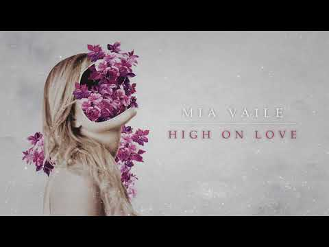 Mia Vaile - High On Love