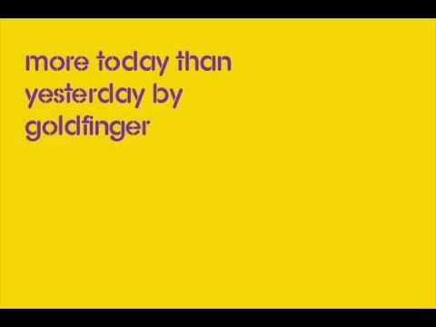 More Today Than Yesterday Lyrics by  Goldfinger