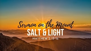 Salt and Light (Matthew 5:13-16)