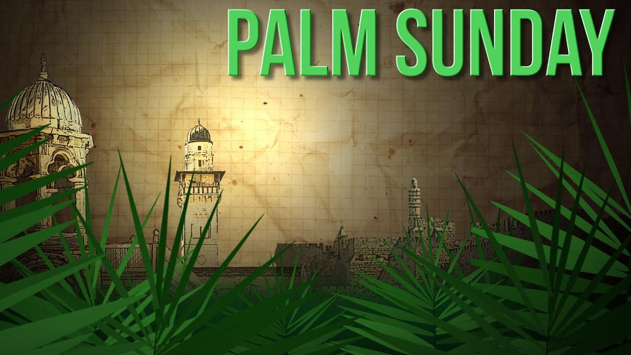 Palm Sunday Morning