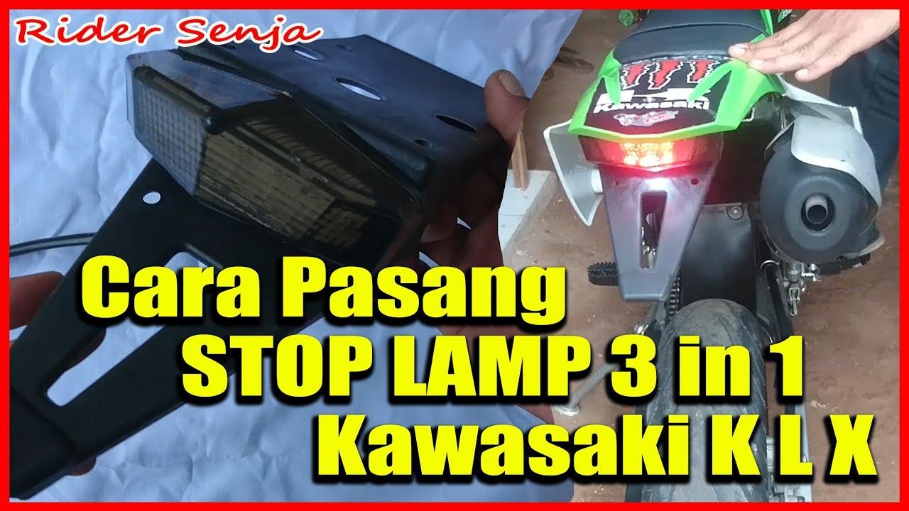 Cara Pasang Dan Setting Stop Lamp 3 In 1 Kawasaki Klx Youtube Ekor Pnp X Ride