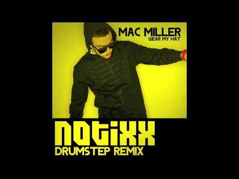Mac Miller - Wear My Hat (Notixx Remix)