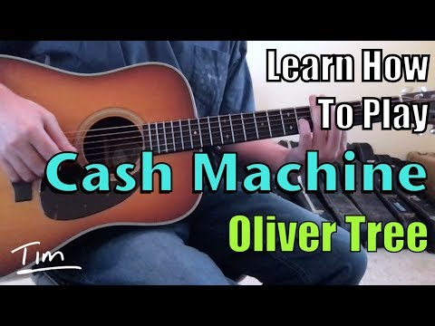Oliver Tree Cash Machine Guitar Lesson, Chords, And Tutorial