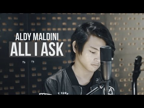 Cover Lagu ALDY MALDINI - ALL I ASK (COVER) ADELE HITSLAGU