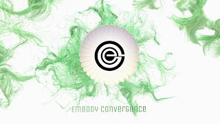 Embody Convergence: Why Embody?
