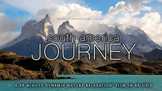 SOUTH AMERICA AERIAL JOURNEY: 30 Min 4K Nature Relaxation Experience: Chile, Argentina, Bolivia