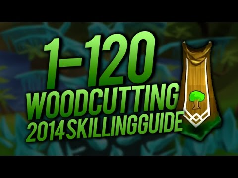 1-99 AND 120 Woodcutting Skill Guide 2015 - Best XP/HR! /w Swag [Runescape 2014]