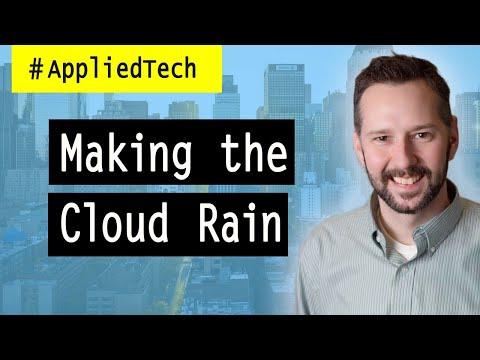 Making the Cloud Rain