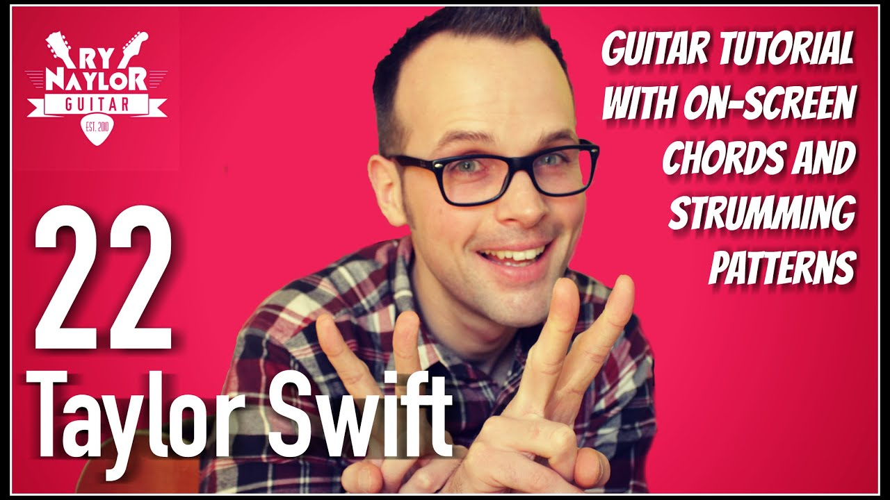22 Guitar Lesson Taylor Swift Acoustic Guitar Tutorial Chords