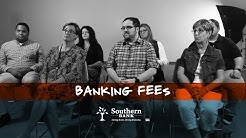 Southern Bank 2018 Campaign Focus Groups: Fees