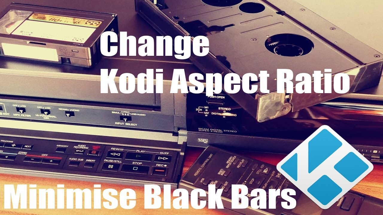 Change Kodi Aspect Ratio & Minimize Black Bars on Movies