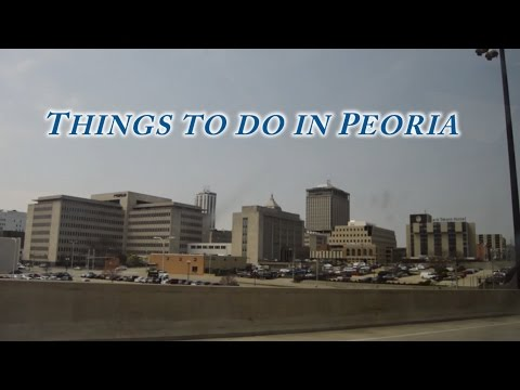 Things To Do In Peoria