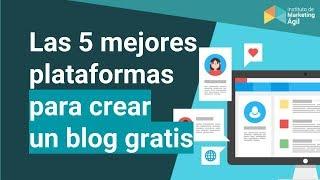 5 Mejores Plataformas para crear un blog Gratis